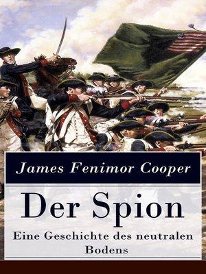 cover image of Der Spion--Eine Geschichte des neutralen Bodens