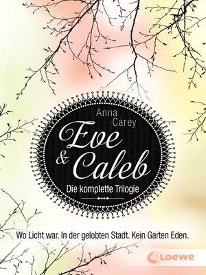 cover image of Eve & Caleb--Die komplette Trilogie (Band 1-3)