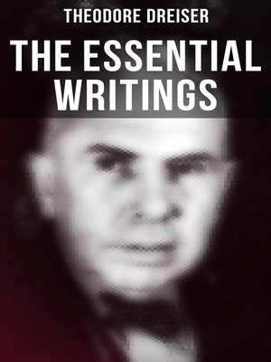 cover image of The Essential Writings of Theodore Dreiser