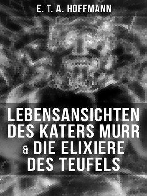 cover image of Lebensansichten des Katers Murr & Die Elixiere des Teufels