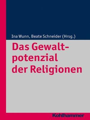 cover image of Das Gewaltpotenzial der Religionen