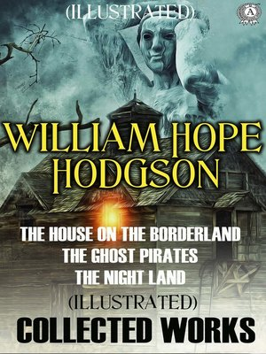 cover image of Collected Works of William Hope Hodgson. Illustrated