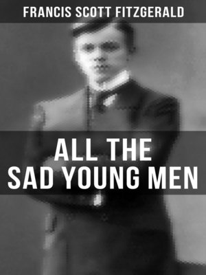 cover image of ALL THE SAD YOUNG MEN