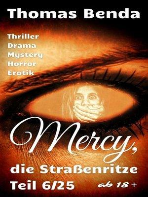 cover image of Mercy, die Straßenritze Teil 6/25