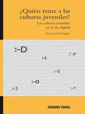 cover image of ¿Quién teme a las culturas juveniles?