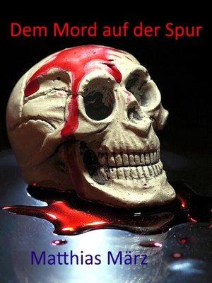cover image of Dem Mord auf der Spur