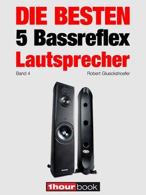 cover image of Die besten 5 Bassreflex-Lautsprecher (Band 4)
