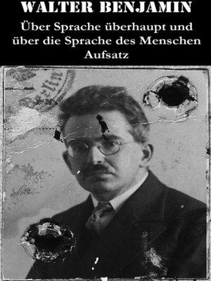 cover image of Über Sprache überhaupt und über die Sprache des Menschen--Aufsatz