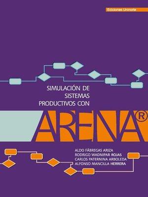 cover image of Simulación de sistemas productivos con Arena