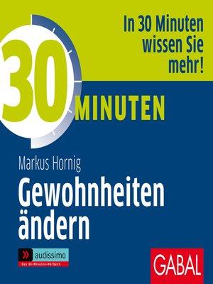 cover image of 30 Minuten Gewohnheiten ändern