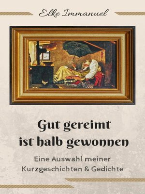 cover image of Gut gereimt ist halb gewonnen