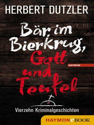 cover image of Bär im Bierkrug, Gott und Teufel