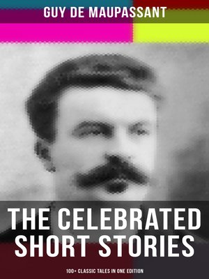 cover image of The Celebrated Short Stories of Guy de Maupassant