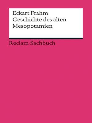cover image of Geschichte des alten Mesopotamien