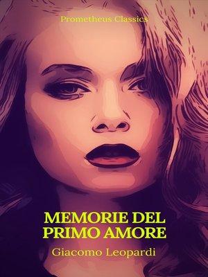 cover image of Memorie del primo amore (Prometheus Classics)(Indice attivo)