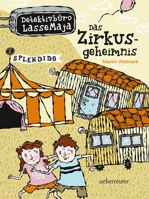 cover image of Detektivbüro LasseMaja--Das Zirkusgeheimnis (Bd. 6)