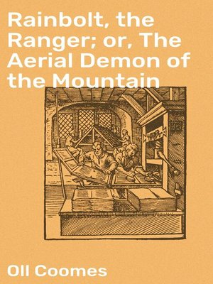cover image of Rainbolt, the Ranger; or, the Aerial Demon of the Mountain