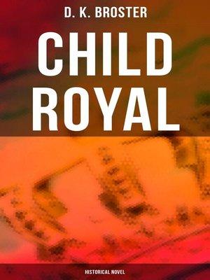 cover image of Child Royal (Historical Novel)