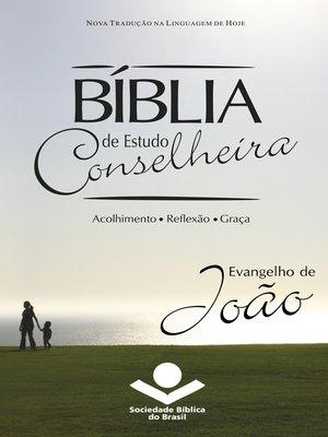 cover image of Bíblia de Estudo Conselheira--Evangelho de João