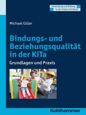 cover image of Bindungs- und Beziehungsqualität in der KiTa