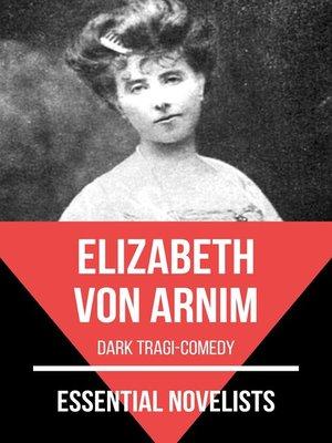 cover image of Essential Novelists--Elizabeth Von Arnim