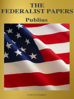 cover image of The Federalist Papers (Best Navigation, Free AudioBook) (A to Z Classics)