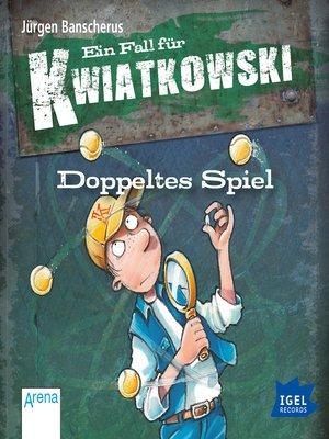 cover image of Ein Fall für Kwiatkowski. Doppeltes Spiel