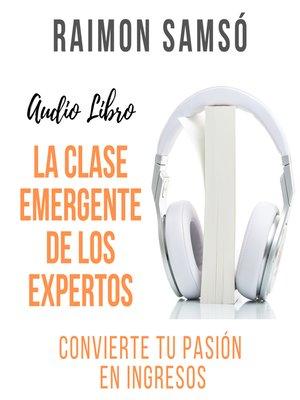 cover image of La Clase Emergente de los Expertos