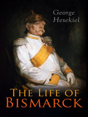cover image of The Life of Bismarck