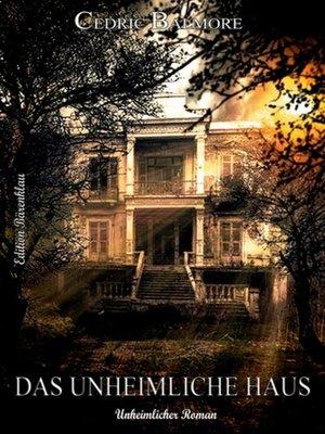 cover image of Das unheimliche Haus