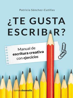cover image of ¿Te gusta escribir?