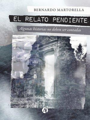 cover image of El relato pendiente