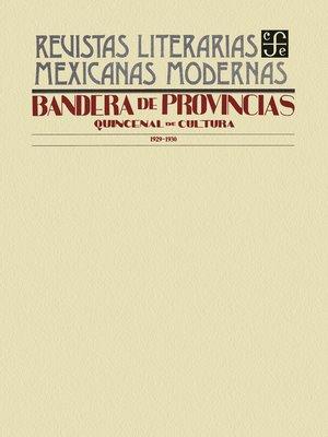 cover image of Bandera de provincias. Quincenal de Cultura, 1929-1930