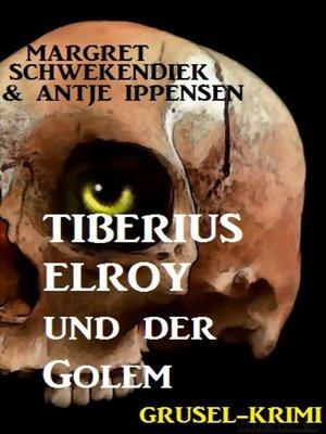 cover image of Tiberius Elroy und der Golem