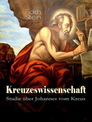 cover image of Kreuzeswissenschaft--Studie über Johannes vom Kreuz