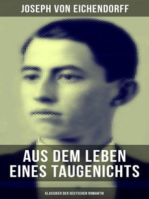cover image of Aus dem Leben eines Taugenichts (Klassiker der deutschen Romantik)