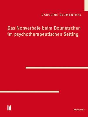 cover image of Das Nonverbale beim Dolmetschen im psychotherapeutischen Setting