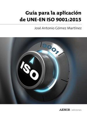 cover image of Guía para la aplicación de UNE-EN ISO 9001