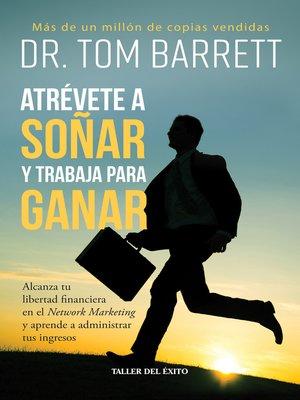 cover image of Atrévete a soñar y trabaja para ganar
