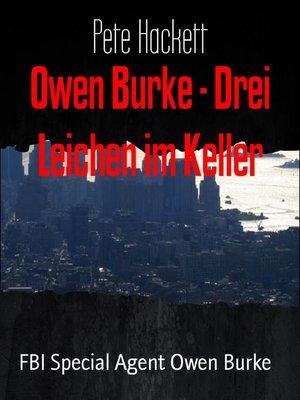 cover image of Owen Burke--Drei Leichen im Keller