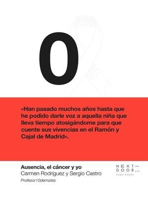 cover image of Ausencia, el cáncer y yo