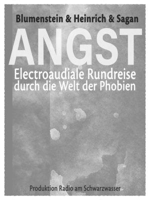 cover image of ANGST--Electroaudiale Rundreise durch die Welt der Phobien