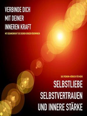 cover image of Mehr Selbstliebe, Selbstvertrauen und innere Stärke