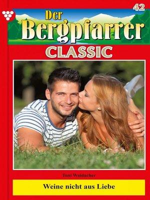 cover image of Der Bergpfarrer Classic 42 – Heimatroman