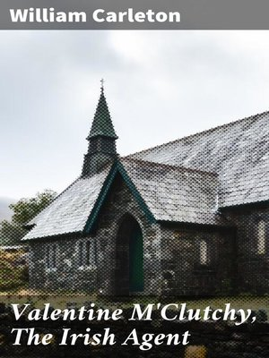 cover image of Valentine M'Clutchy, the Irish Agent