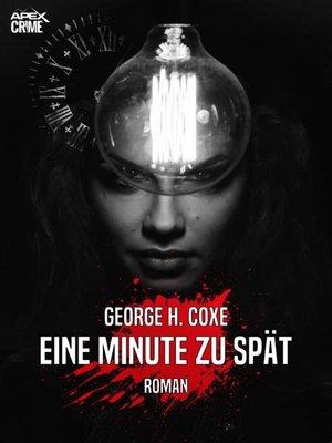 cover image of EINE MINUTE ZU SPÄT