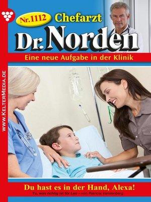 cover image of Chefarzt Dr. Norden 1112 – Arztroman