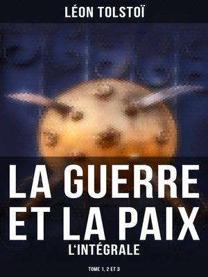 cover image of La Guerre et la Paix--L'intégrale