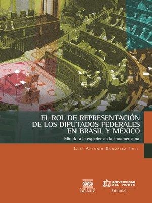 cover image of El rol de representación de los diputados federales en Brasil y México