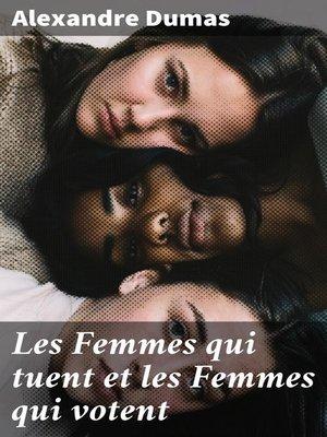 cover image of Les Femmes qui tuent et les Femmes qui votent